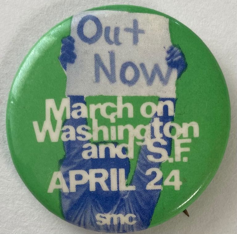 Out Now. March on Washington and SF, April 24 [pinback button]. Student Mobilization Committee to End the War in Vietnam.
