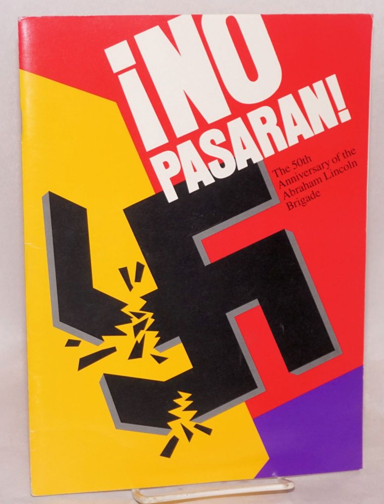 ¡No pasaran!; the 50th anniversary of the Abraham Lincoln Brigade