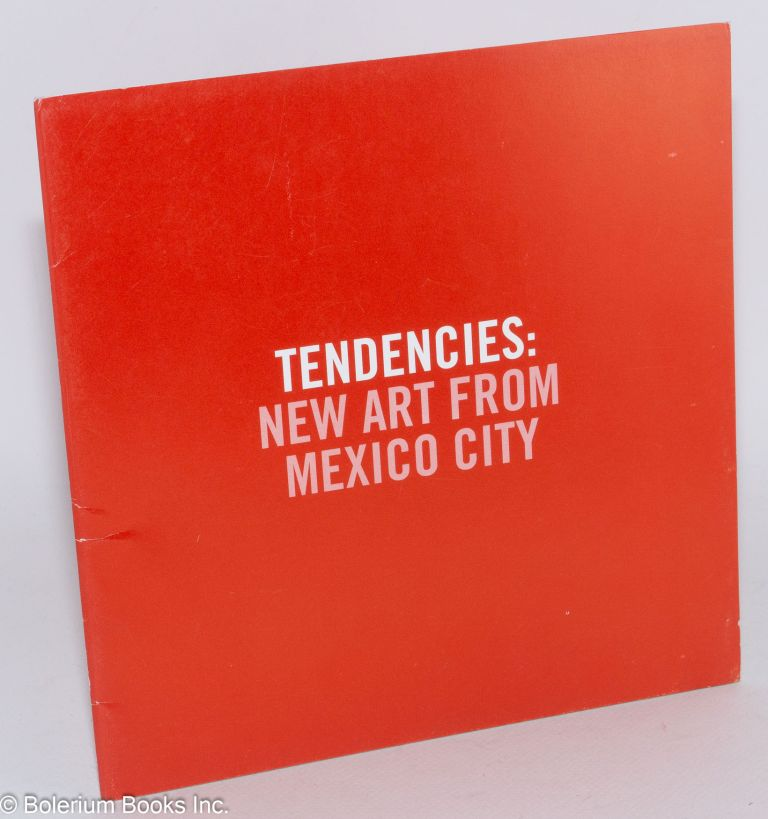 Tendencies: New Art from Mexico City Rodrigo Aldana, Marco Arce, Aurora Boreal, Eduardo Cervantes, Silvia Gruner, Yishai Jusidman, Daniela Rossell, Saul Villa; November 29, 1995 - January 21, 1996. Ruben Gallo, , curators Terence Gower.