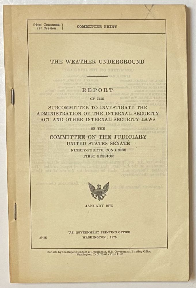 The Weather Underground: Report of the Subcommittee to Investigate the Administration of the Internal Security Act of the committee on the Judiciary, United States Senate