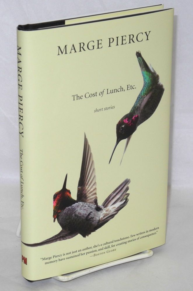 The cost of lunch, etc. Short stories. Marge Piercy.
