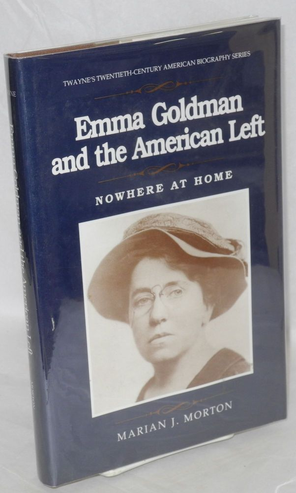 "Emma Goldman and the American left, ""Nowhere at home."" Marian J. Morton."