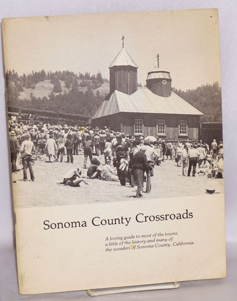 Sonoma County Crossroads, A loving guide. Barbara Dorr Mullen, pictures, words, layout.