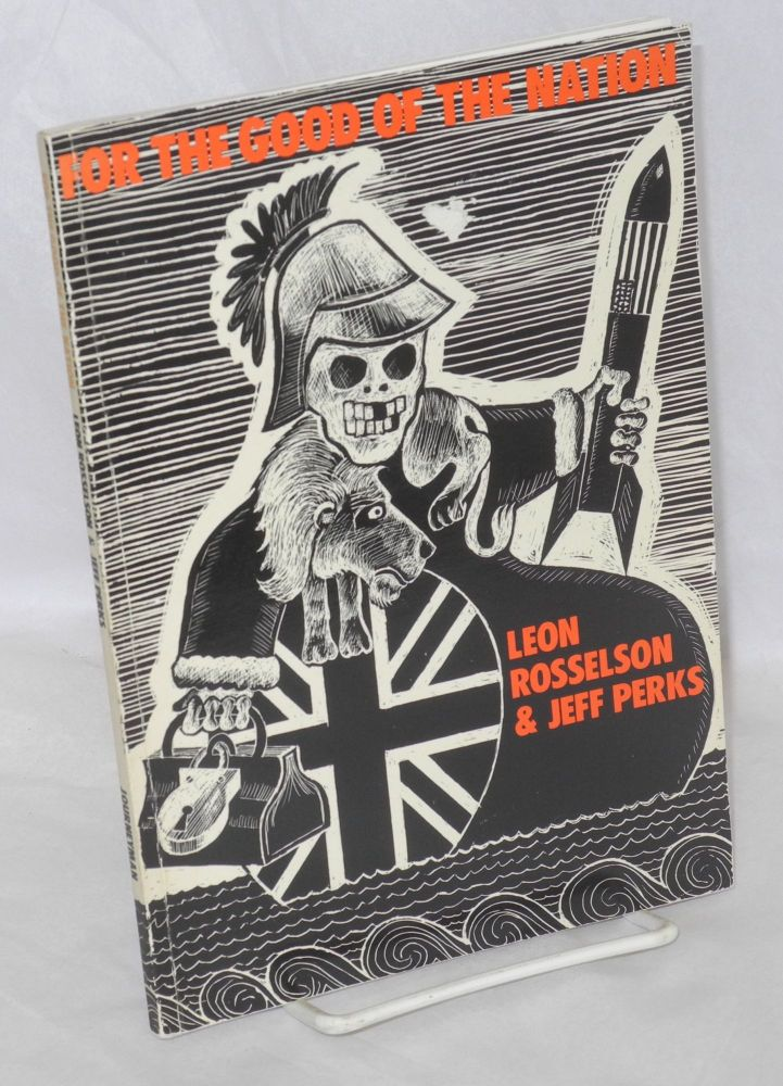 For the good of the nation: songs and poems. Leon Rosselson, , Jeff Perks.
