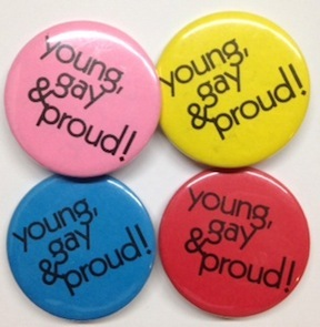 Young, gay & proud! [Four pinback buttons in blue, yellow, red and pink]
