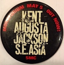 Moratorium / May 5 / Out now! / Kent / Augusta / Jackson / SE Asia [pinback button]. Student Mobilization Committee to End the War in Vietnam.