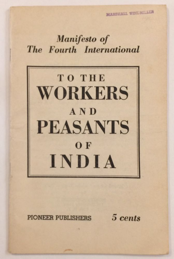 To the workers and peasants of India, manifesto of the Fourth International. Fourth International.