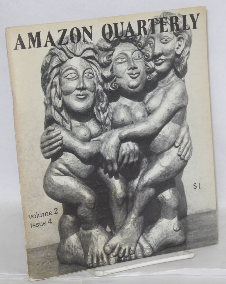 Amazon Quarterly: a lesbian-feminist arts journal; volume 2, issue 4, July 1974. Susan Griffin, Audre Lorde, Gina Covina, Laurel Galana.