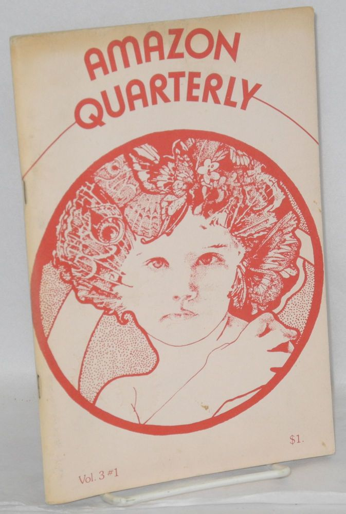 Amazon Quarterly: a lesbian-feminist arts journal; volume 3, issue 1, November 1974. Audre Lorde, Gina Covina, Laurel Galana.