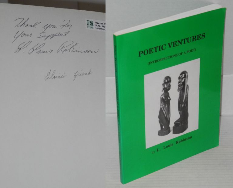 Poetic ventures (introspections of a poet). L. Louis Robinson.