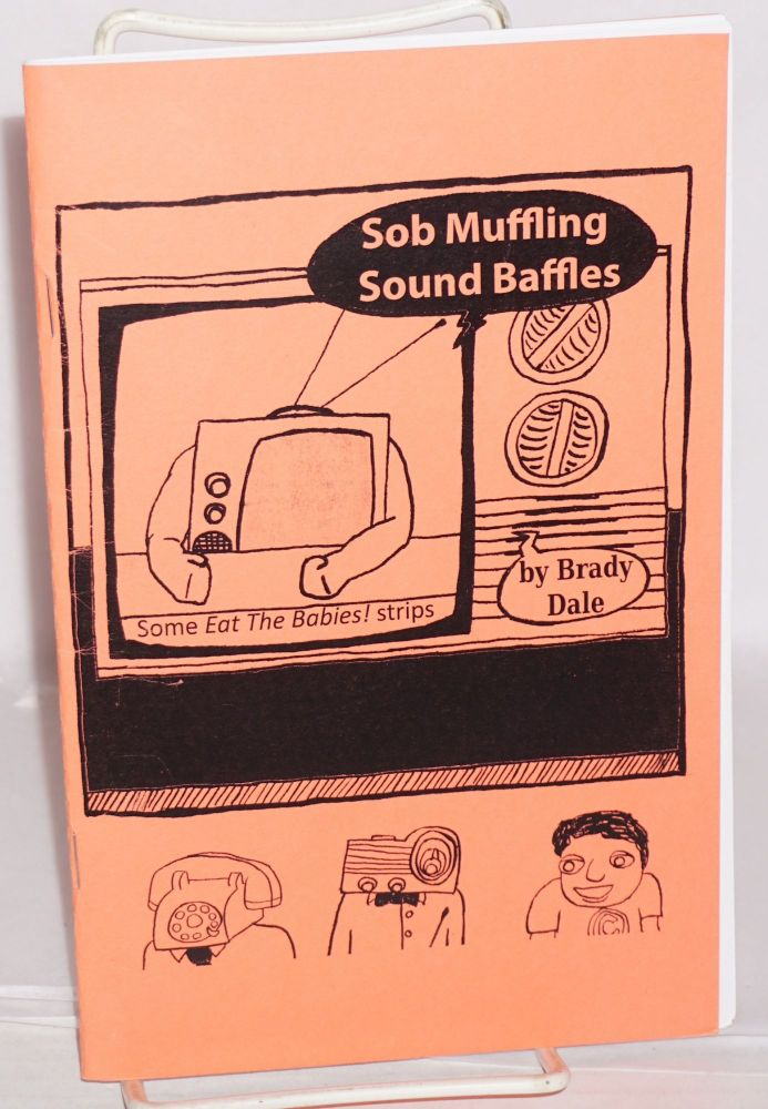 "Sob muffling sound baffles: some ""Eat the babies!"" strips. Brady Russell."