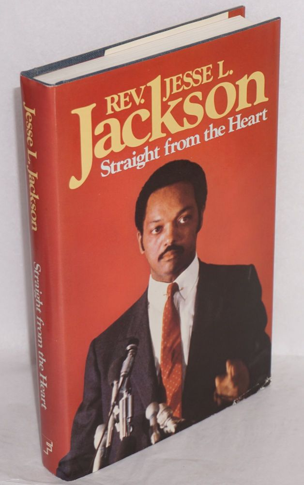 Straight from the heart; edited by Roger D. Hatch and Frank E. Watkins. Jesse L. Jackson.