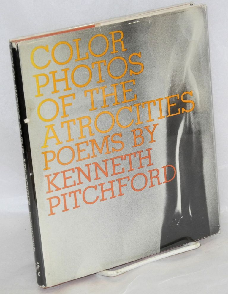 Color photos of the atrocities; poems. Kenneth Pitchford.