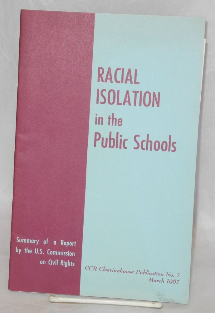 Racial isolation in the public schools. United States. Commission on Civil Rights.
