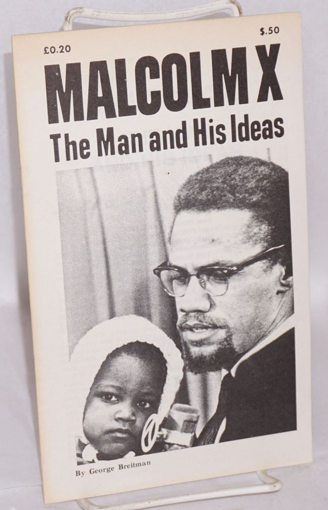 Malcolm X; the man and his ideas. George Breitman.