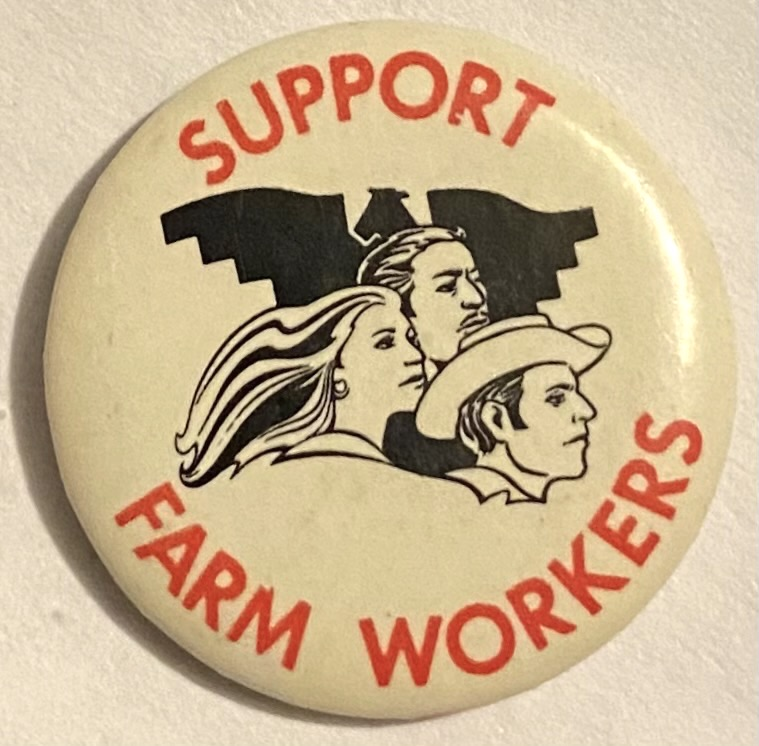 Support Farm Workers. [pinback button]