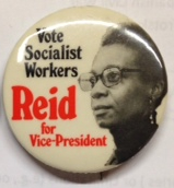 Vote Socialist Workers / Reid for vice-president [pinback button]. Socialist Workers Party.