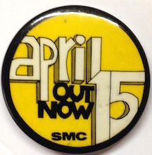 Out Now. April 15 [pinback button]. Student Mobilization Committee, to End the War in Vietnam.