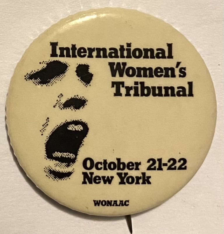 International Women's Tribunal / October 21-22, New York [pinback button]