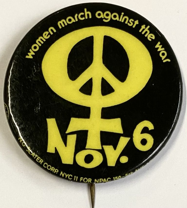 Women march against the war / Nov. 6th [pinback button]. National Peace Action Coalition.