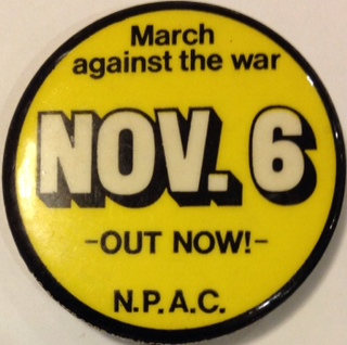 March against the war / Nov. 6th / Out now! [pinback button]. National Peace Action Coalition.