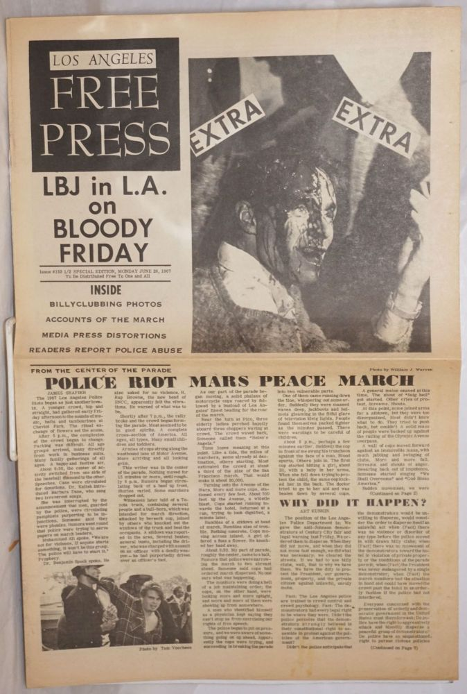 "Los Angeles Free Press, Special Edition; volume 4 issue #153 and 1/2, June 26, 1967. ""LBJ in L.A. on Bloody Friday;"" ""Police Riot Mars Peace March;"" Why Did It happen?--bylined Art Kunkin; [headlines]. Art Kunkin, publisher."