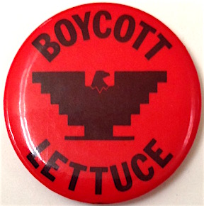 Boycott lettuce [pinback button]. United Farm Workers.