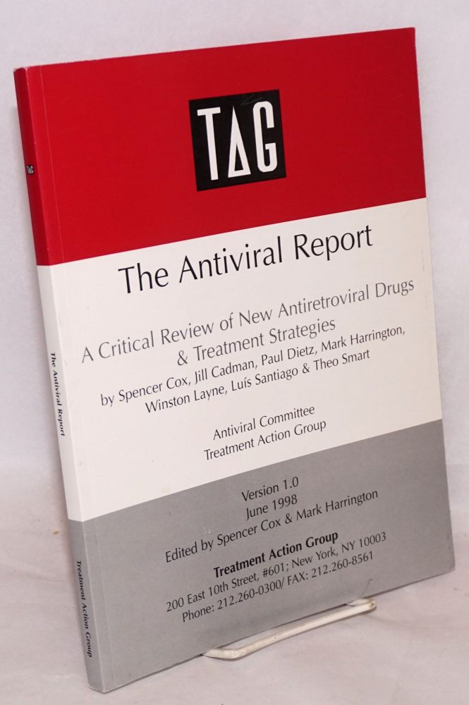 The antiviral report: a critical view of new antiretroviral drugs and treatment strategies veriso 1.0, June 1998. Spencer Cox Antiviral Committee Treatment Action Group, Luís Santiago, Winston Layne, Mark Harrington, Paul Dietz, Jill Cadman, Theo Smart.