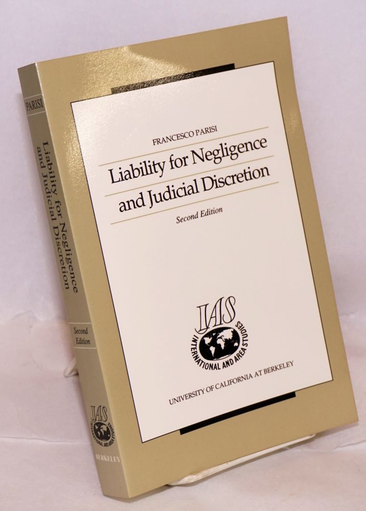 Liability for negligence and judicial discretion. Second edition. Foreword by Peter Stein. Francesco Parisi.