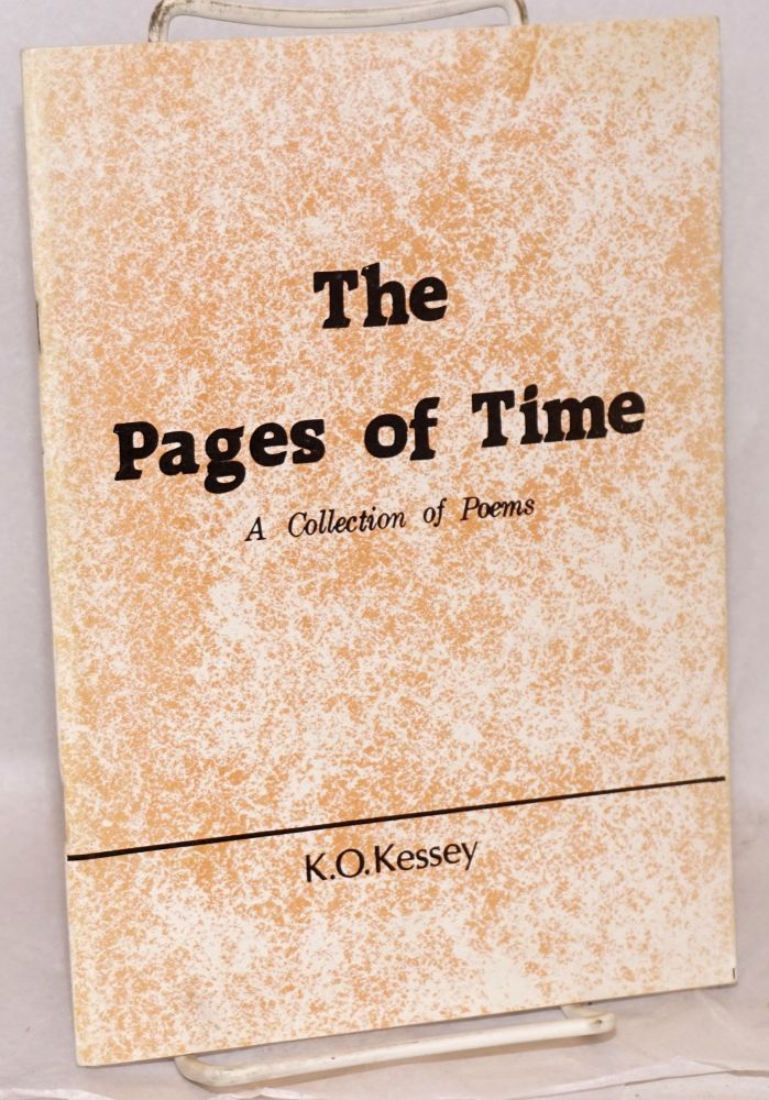 The pages of time, a collection of poems. K. O. Kessey.