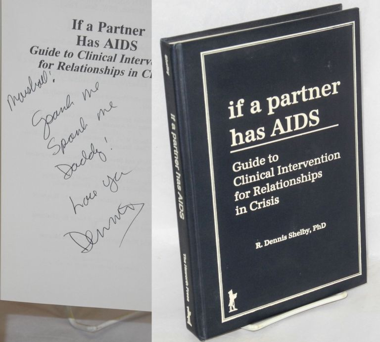 If a partner has AIDS: guide to clinical intervention for relationships in crisis. R. Dennis Shelby.