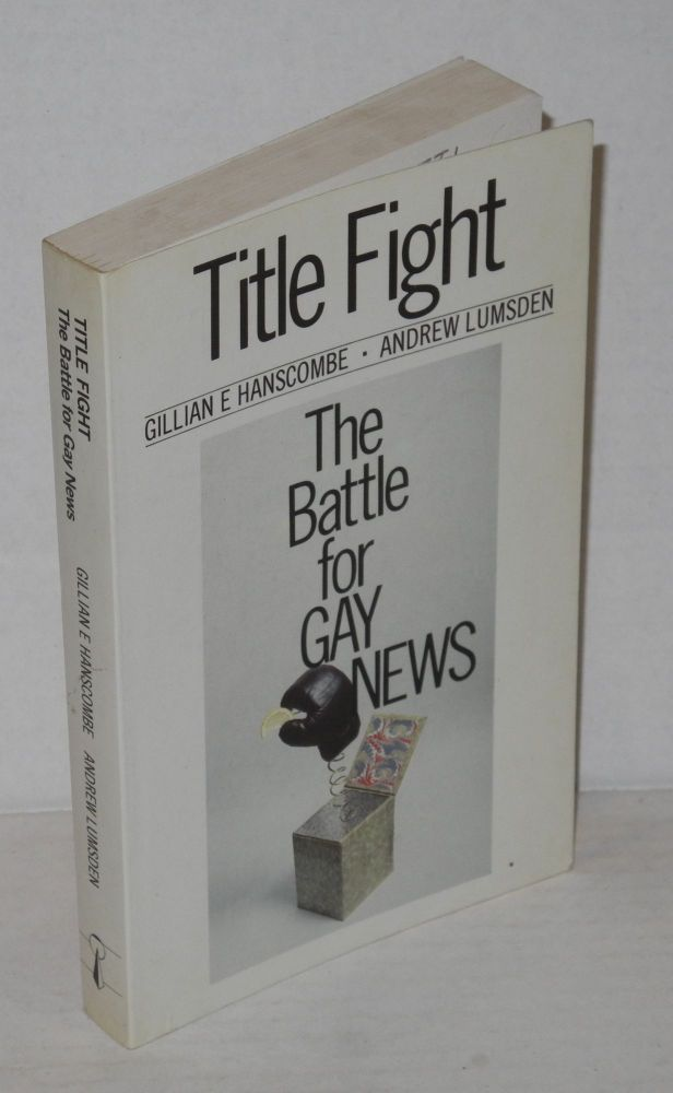 Title fight: the battle for Gay News. Gillian E. Hanscombe, Andrew Lumsden.