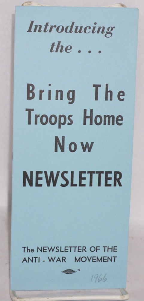Introducing the... Bring the troops home now newsletter.