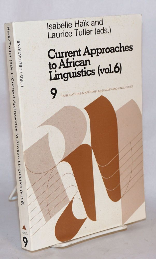 Current Approaches to African Linguistics (vol. 6). Isabelle Haik, Laurice Tuller.