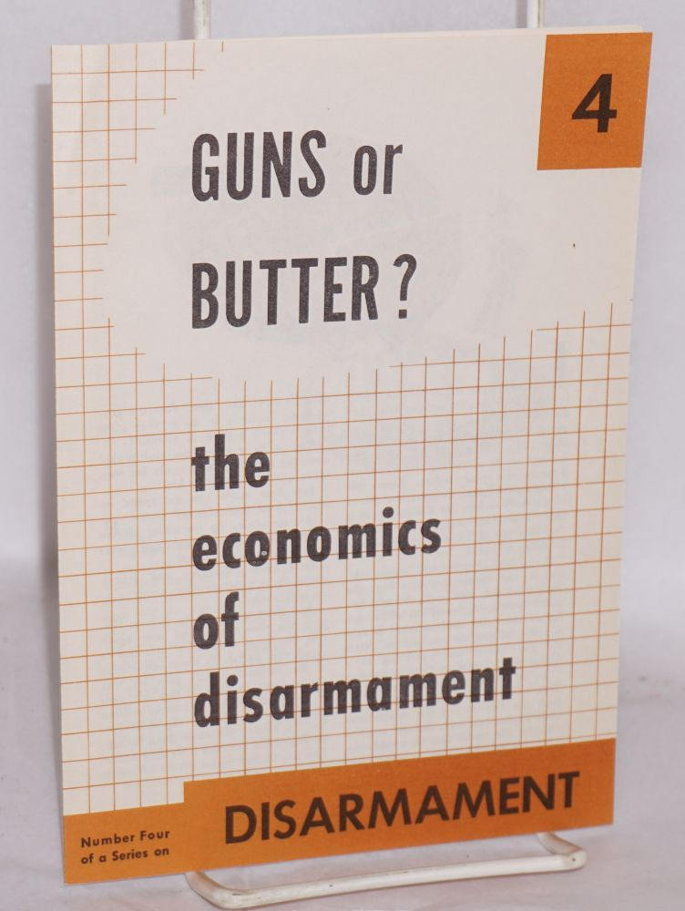 Guns or butter? The economics of disarmament. National Council Against Conscription.
