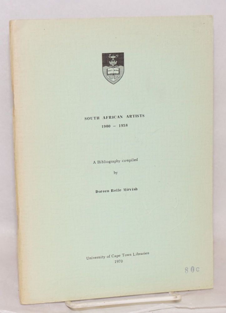 South African Artists 1900 - 1958 A Bibliography compiled by Doreen Belle Mirvish. Doreen Belle Mirvish.