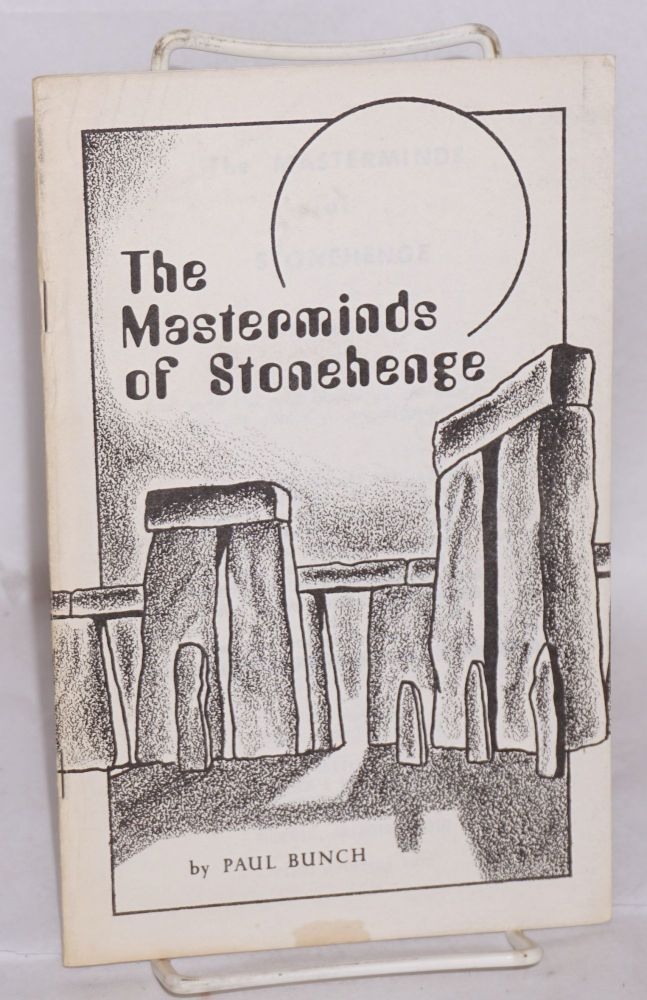 The Masterminds of Stonehenge. Paul Bunch