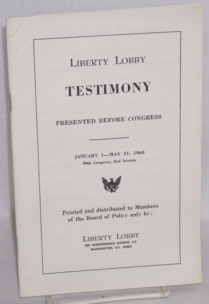 Liberty Lobby Testimony presented before Congress January 1- May 31, 1968. W. B. Hicks, Michael Jaffee.
