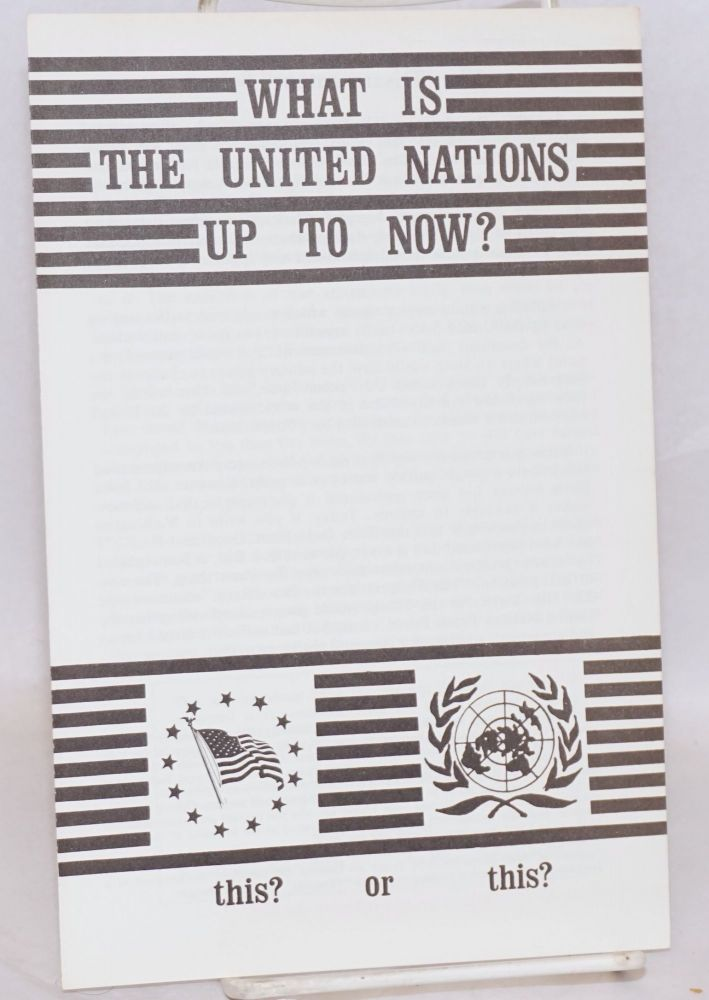 What is the United Nations up to now? TRAIN, ad hoc committee of the John Birch Society To Restore American Independence Now.