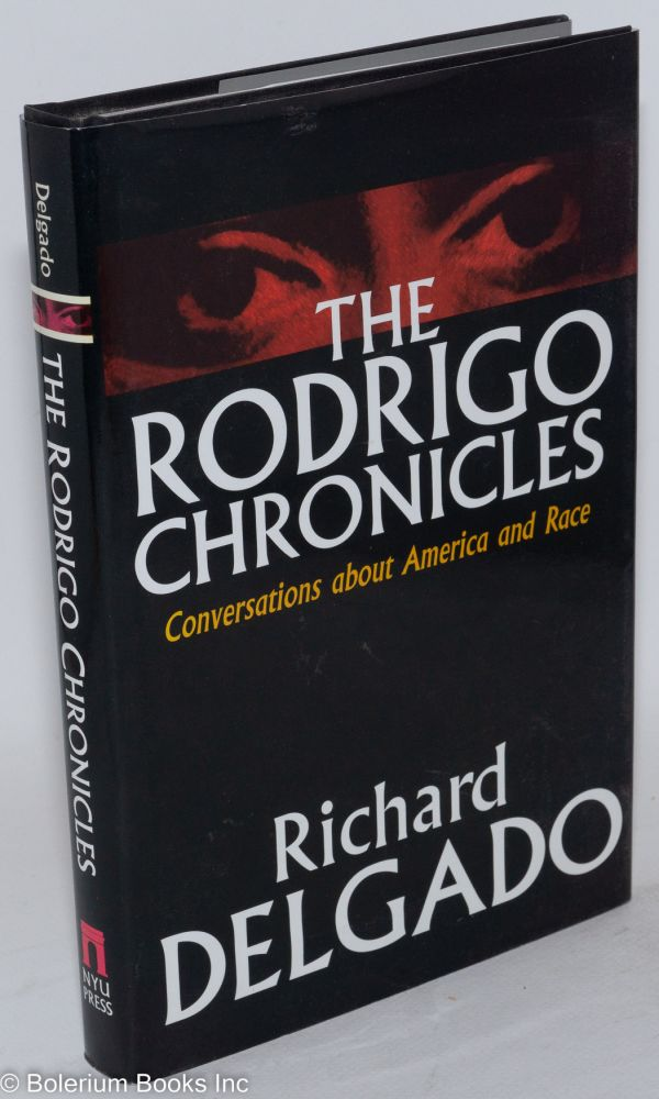 The Rodrigo chronicles; conversations about America and race. Richard Delgado.