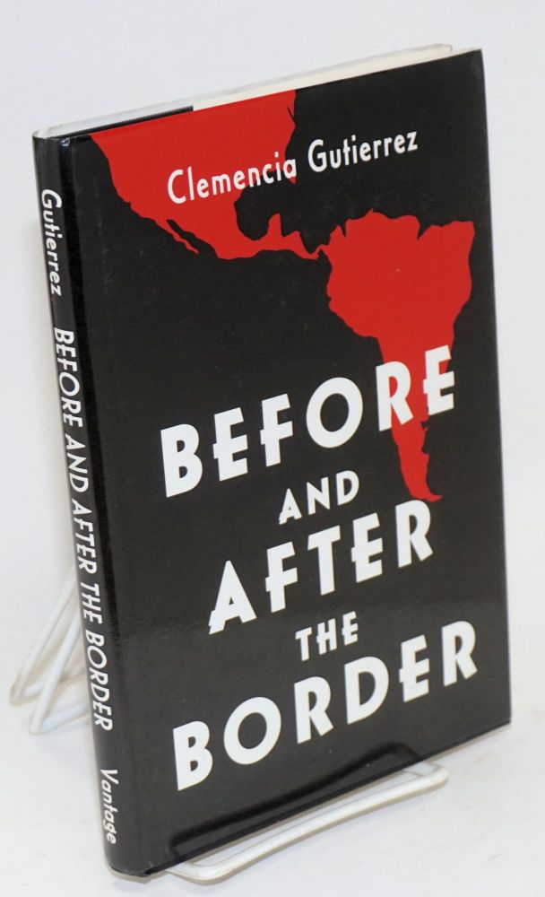 Before and after the Border. Clemencia Gutierrez.