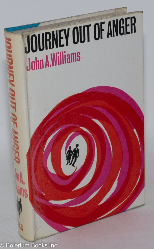 Journey out of anger [US title: Sissie]. John A. Williams.