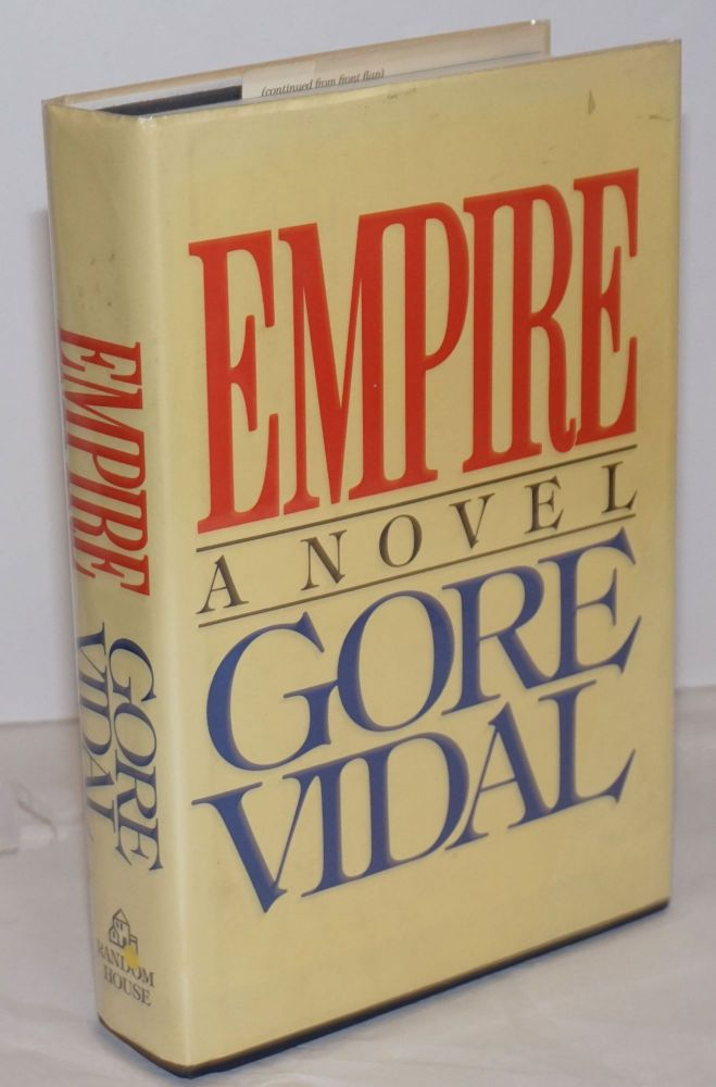 Empire: a novel. Gore Vidal.