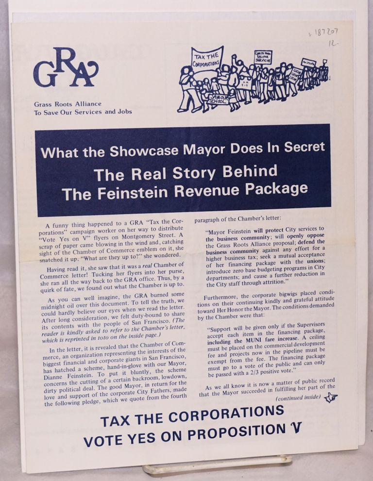 What the showcase mayor does in secret: The real story behind the Feinstein revenue package. Grass Roots Alliance to Save Our Services and Jobs.