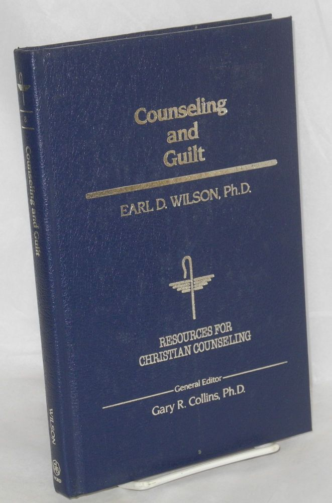 Counseling and guilt. Earl D. Wilson, Ph. D.