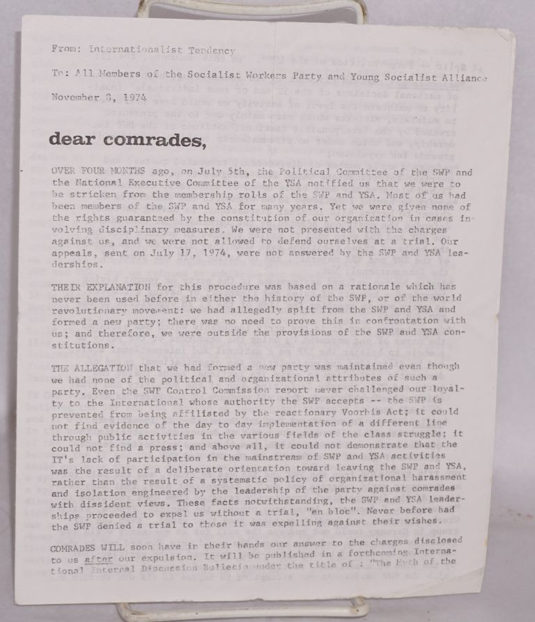 Dear comrades... [Leaflet on the 1974 expulsion of the Tendency from the SWP, addressed to people still in the Party]. Socialist Workers Party Internationalist Tendency.