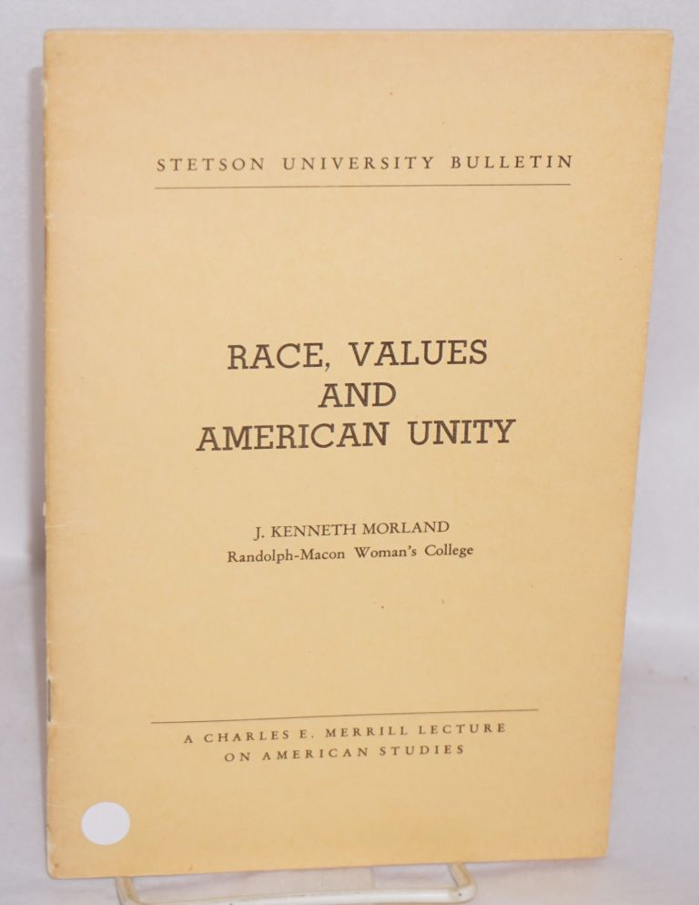Race, Values and American Unity. J. Kenneth Moreland.