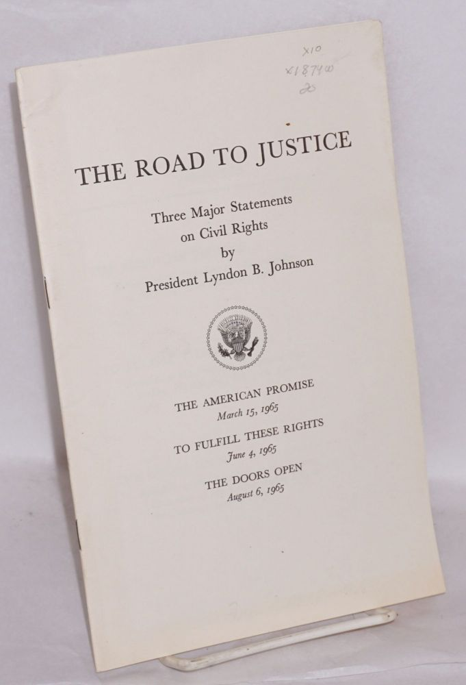 The road to justice three major statements on civil rights. Lyndon Baines Johnson.