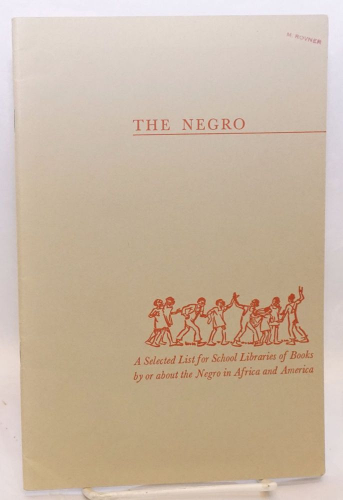 The Negro; a selected list for school libraries of books by or about the Negro in Africa and America. Revised, November, 1935. Division of School Libraries Tennessee State Department of Education, compiler.