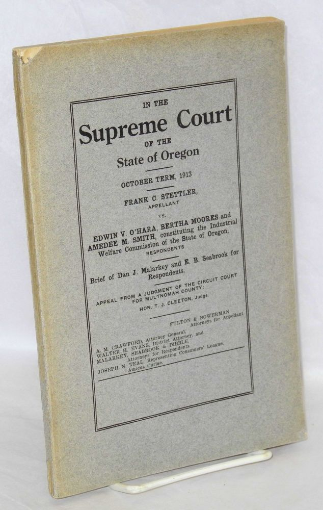Frank C. Stettler, appellant vs. Edwin V. O'Hara, Bertha Moores and Amedee M. Smith, constituting the Industrial welfare commission of the state of Oregon, respondents brief of Dan J. Malarkey and E.B. Seabrookfor respondents : appeal from the judgment of the Circuit court for Multnomah County : Hon. T.J. Cleeton, judge : Fulton & Bowerman, attorneys for appellant : A.M. Crawford, attorney general, Walter H. Evans, district attorney, and Malarkey, Seabrook & Dibble, attorneys for respondents, Joseph N. Teal representing Consumers' league, amicus curiae. Dan J. Malarkey, Ephraim B. Seabrook, Frank C. Stettler.
